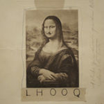 Duchamp's L.H.O.O.Q., a postcard of the Mona Lisa with a mustache drawn on it